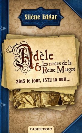Adèle and the Wedding of Queen Margot