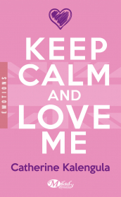 Keep Calm & Love Me